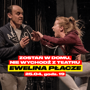 Ewelina płacze online - materiał prasowy TR Warszawa