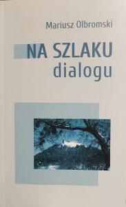 Na szlaku dialogu - okładka/ fot. Roman Soroczyński