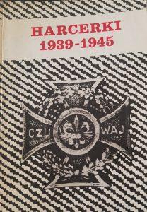 Harcerki 1939-1945 - okładka/ fot. Roman Soroczyński