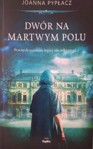 Dwór na Martwym Polu - okładka/ fot. Anna Jankowska