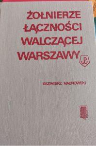 Żołnierze łączności walczącej Warszawy - okładka/ fot. Roman Soroczyński