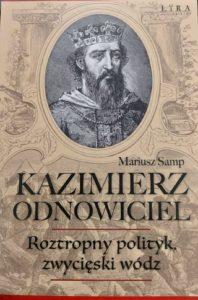 Kazimierz Odnowiciel - okładka/ fot. Roman Soroczyński_AJ