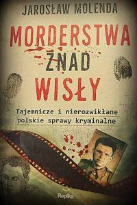 Morderstwa znad Wisły... - okładka książki/ fot. Roman Soroczyński_AJ